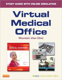 Virtual Medical Office for Today's Medical Assistant (User Guide and Access Code): Clinical and Administrative Procedures