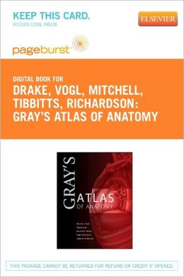 Gray's Atlas of Anatomy - Pageburst E-Book on VitalSource (Retail Access Card)