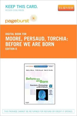 Before We Are Born - Pageburst E-Book on VitalSource (Retail Access Card): Essentials of Embryology and Birth Defects