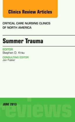 Summer Issues and Accidents, An Issue of Critical Care Nursing Clinics