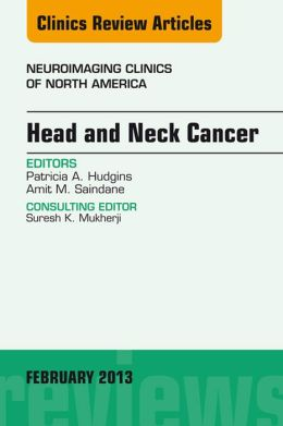 Head and Neck Cancer, An Issue of Neuroimaging Clinics,