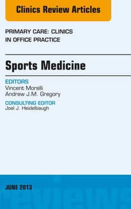 Sports Medicine, An Issue of Primary Care Clinics in Office Practice,