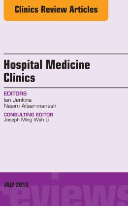 Volume 2, Issue 3, An issue of Hospital Medicine Clinics,