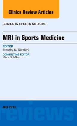 MRI in Sports Medicine, An Issue of Clinics in Sports Medicine