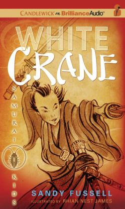White Crane (Samurai Kids Series #1)