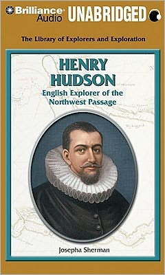 Henry Hudson: English Explorer of the Northwest Passage