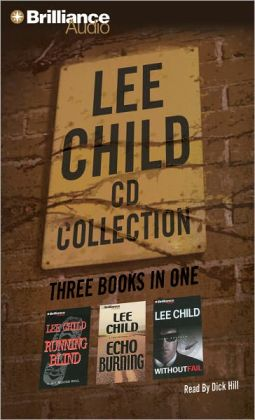 Lee Child CD Collection 2: Running Blind, Echo Burning, Without Fail