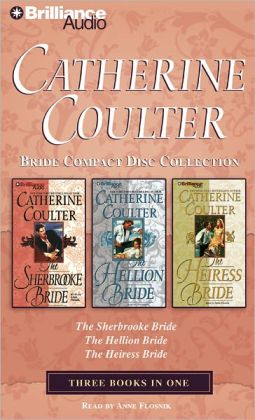 Catherine Coulter Bride Collection: The Sherbrooke Bride, The Hellion Bride, The Heiress Bride