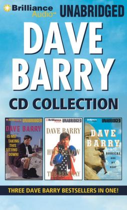 Dave Barry CD Collection: Dave Barry Is Not Taking This Sitting Down, Dave Barry Hits Below the Beltway, Boogers Are My Beat