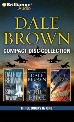 Dale Brown CD Collection 2: Silver Tower/ Strike Force / Shadow Command