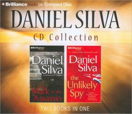 Daniel Silva CD Collection: The Mark of the Assassin, The Unlikely Spy Daniel Silva and Various