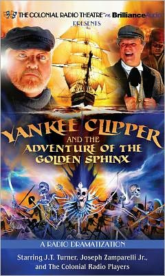 Yankee Clipper and the Adventure of the Golden Sphinx (The Colonial Radio Theatre on the Air)