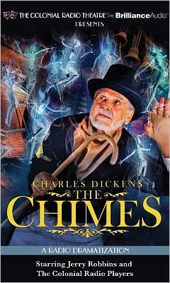 Charles Dickens' the Chimes: A Radio Dramatization