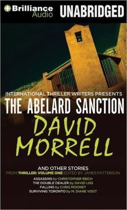 The Abelard Sanction and Other Stories: The Abelard Sanction, Assassins, The Double Dealer, Falling, and Surviving Toronto