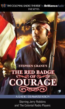 Stephen Crane's The Red Badge of Courage: A Radio Dramatization