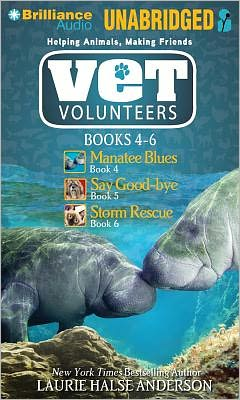 Vet Volunteers Books 4-6: Manatee Blues; Say Good-Bye; Storm Rescue