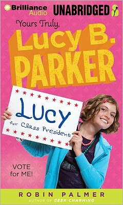 Vote for Me! (Yours Truly, Lucy B. Parker Series #3)