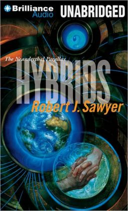 The Neanderthal Parallax 3 - Hybrids - Robert J Sawyer