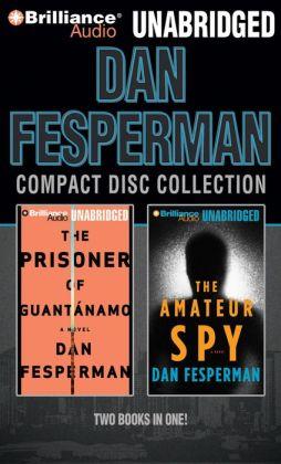 Dan Fesperman Unabridged CD Collection: The Prisoner of Guantanamo, The Amateur Spy