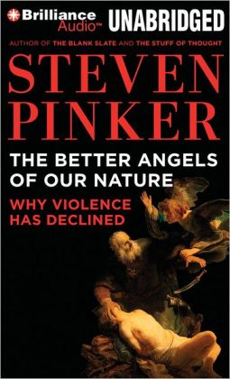 Better Angels of Our Nature, The: Why Violence Has Declined