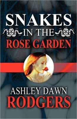 Snakes In The Rose Garden
