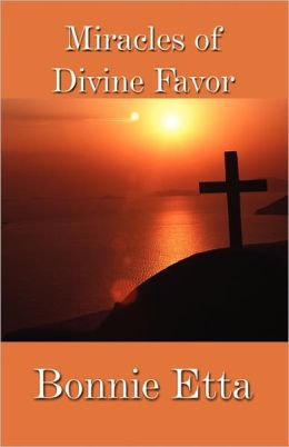 Miracles Of Divine Favor