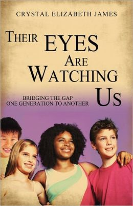 Their Eyes Are Watching Us: Bridging the Gap One Generation to Another