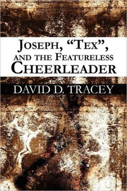 Joseph, Tex, And The Featureless Cheerleader