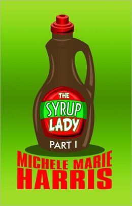 The Syrup Lady: Part I