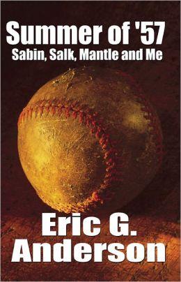 Summer of 57: Sabin, Salk, Mantle and Me
