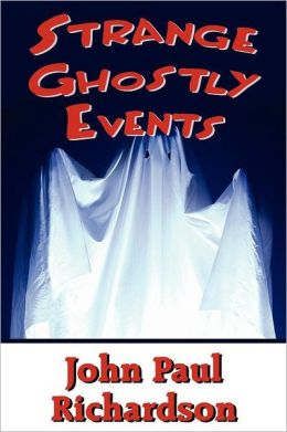 Strange Ghostly Events