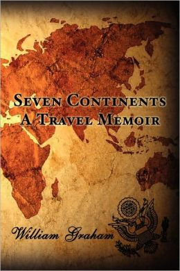 Seven Continents: A Travel Memoir