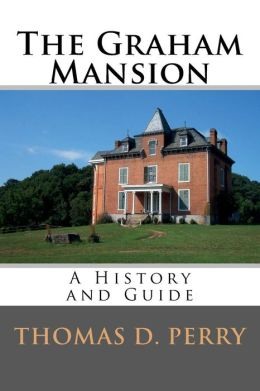 The Graham Mansion: History and Guide