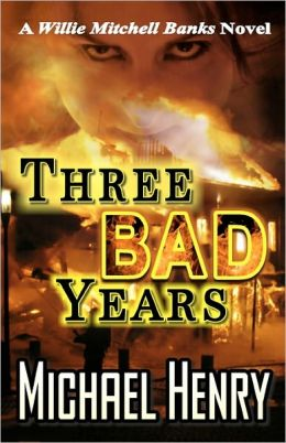 Three Bad Years: A Willie Mitchell Banks Novel