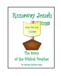 Runaway Jonah: The Story of the Biblical Prophet