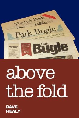 Above the Fold: Editorial Writing in the Park Bugle 2000-2010