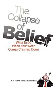 The Collapse of Belief: What to Do When Your World Comes Crashing Down