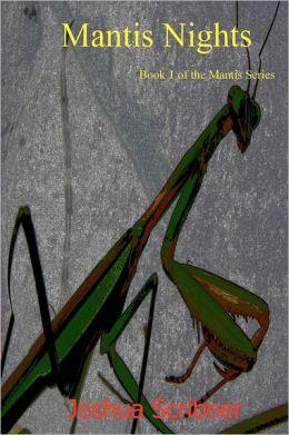 Mantis Nights: Book 1 of the Mantis Series