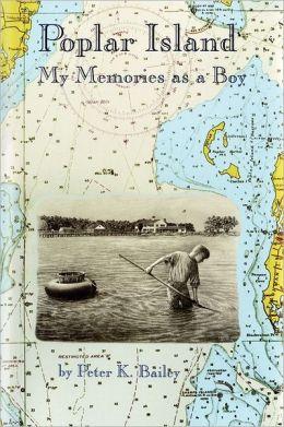 Poplar Island: My Memories as a Boy