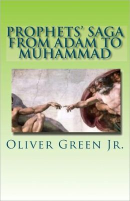 Prophets' Saga from Adam to Muhammad: Stories of Prophets