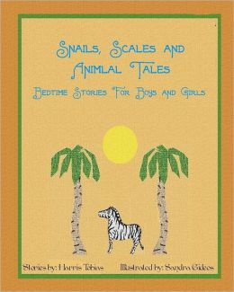 Snails, Scales and Animal Tales: Bedtime Stories for Boys and Girls