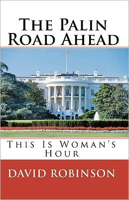 The Palin Road Ahead: This Is Woman's Hour