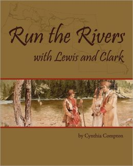 Run The Rivers With Lewis And Clark
