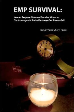 EMP Survival: :How to Prepare Now and Survive, When an Electromagnetic Pulse Destroys Our Power Grid