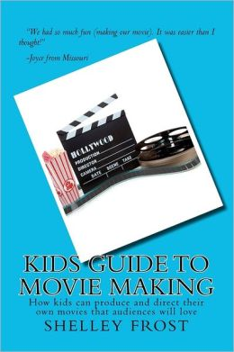 Kids Guide to Movie Making