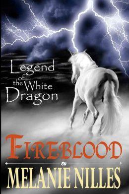 Fireblood (A Legend of the White Dragon Novel)