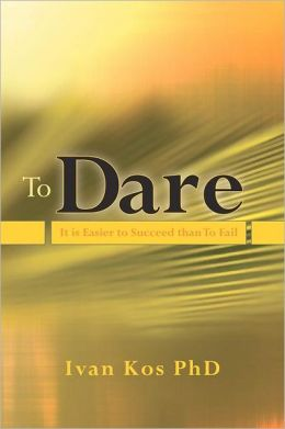To Dare: It Is Easier to Succeed than to Fail