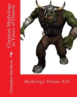 Christian Mythology in Times of Distress: Mythology