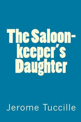 The Saloon-keeper's Daughter