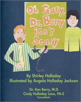 Oh Gary, Dr. Berry isn't Scary